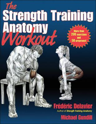 Image for The Strength Training Anatomy Workout : More than 200 exercises and 50 programs!